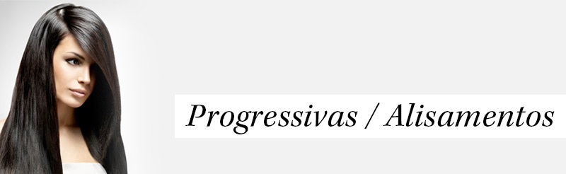 Progressivas e Alisamentos