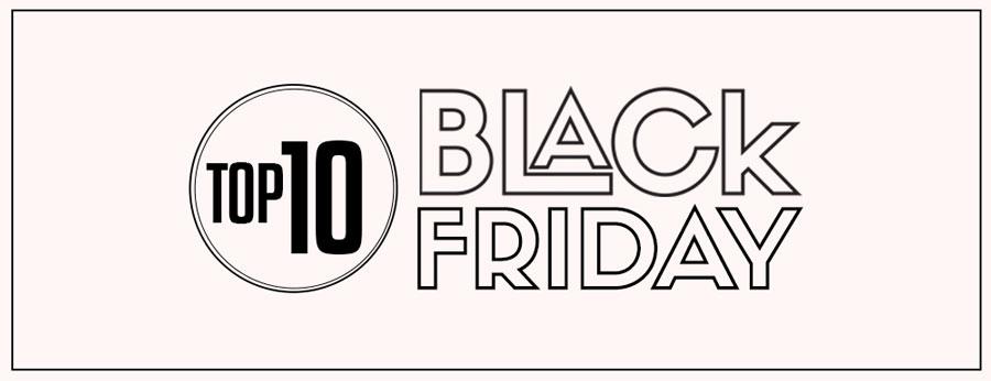 Top 10 Black Friday